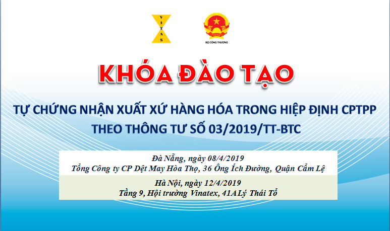 Mời tham dự khóa đào tạo Tự chứng nhận xuất xứ hàng hóa trong Hiệp định CPTPP tại Hà Nội và Đà Nẵng