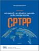 """Cẩm nang """"Tóm lược Hiệp định Toàn diện và Tiến bộ Xuyên Thái Bình Dương (CPTPP)"""""""