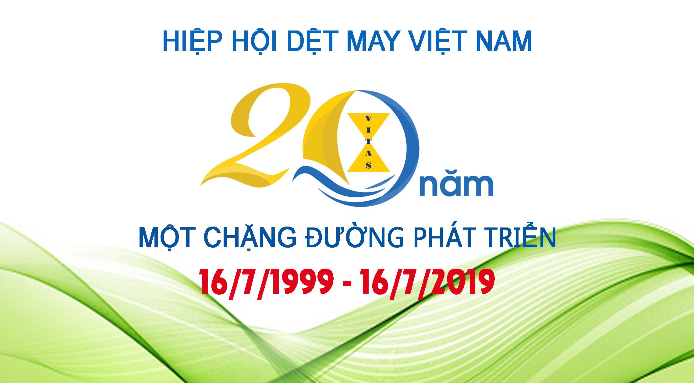 Chặng đường 20 năm phát triển của Hiệp hội Dệt May Việt Nam – VITAS (1999 - 2019)