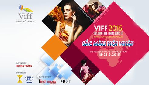 Hội Chợ Thời Trang Quốc Tế VIFF 2015 - Sắc Màu Hội Nhập